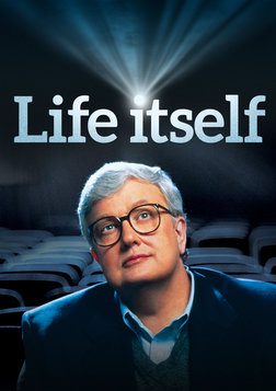 Life Itself - The Life of Roger Ebert